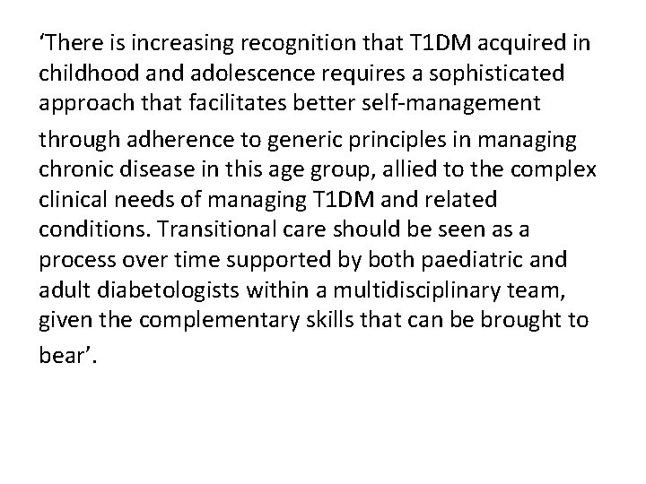 'There is increasing recognition that T 1 DM acquired in childhood and adolescence requires