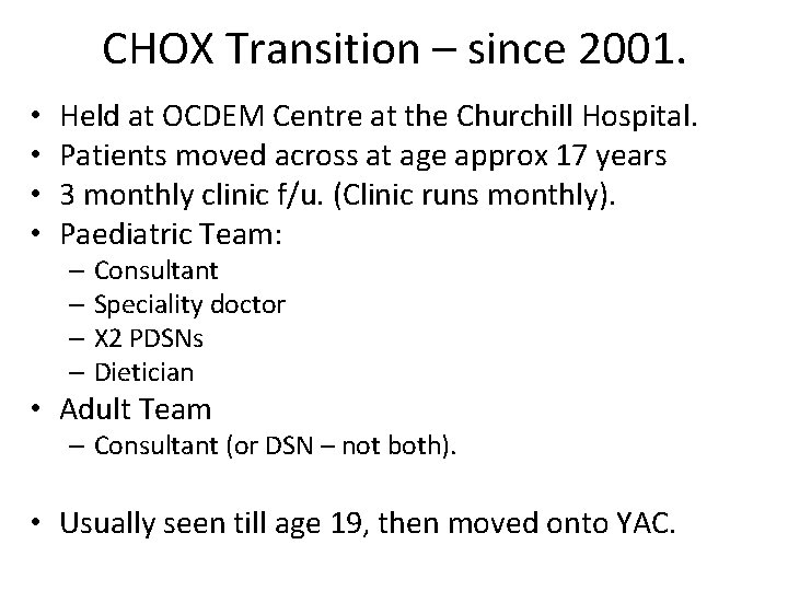 CHOX Transition – since 2001. • • Held at OCDEM Centre at the Churchill