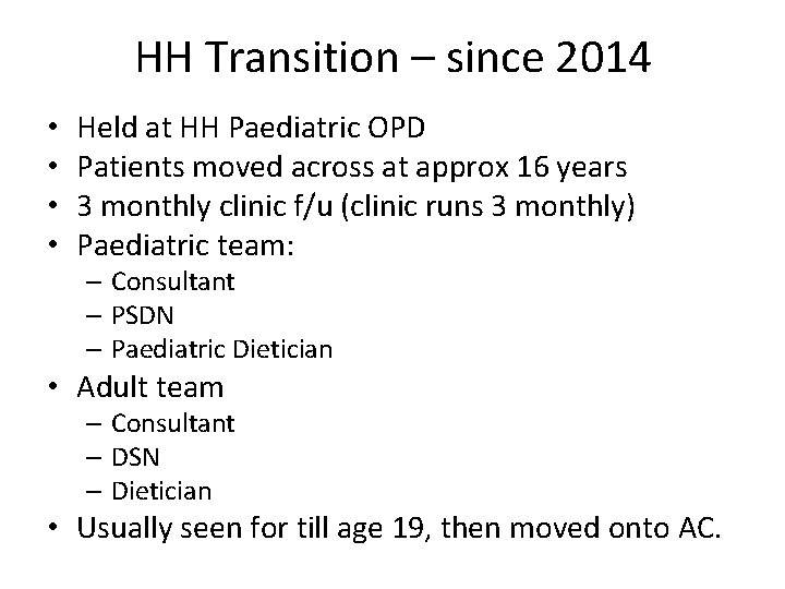 HH Transition – since 2014 • • Held at HH Paediatric OPD Patients moved
