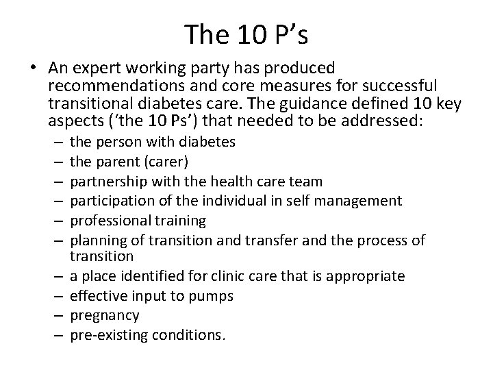The 10 P's • An expert working party has produced recommendations and core measures