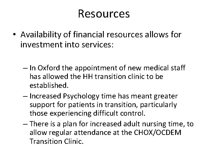 Resources • Availability of financial resources allows for investment into services: – In Oxford