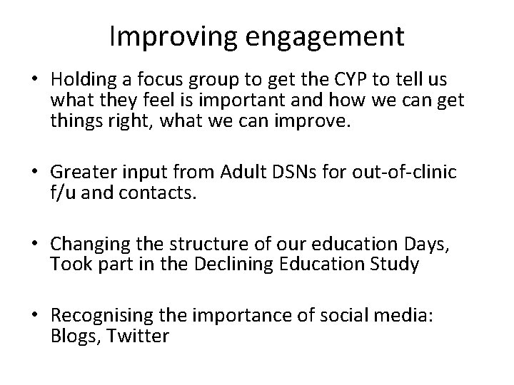Improving engagement • Holding a focus group to get the CYP to tell us