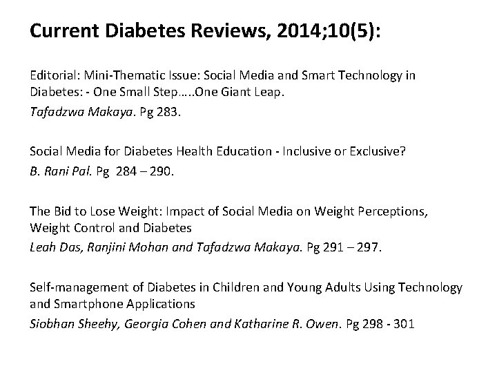 Current Diabetes Reviews, 2014; 10(5): Editorial: Mini-Thematic Issue: Social Media and Smart Technology in