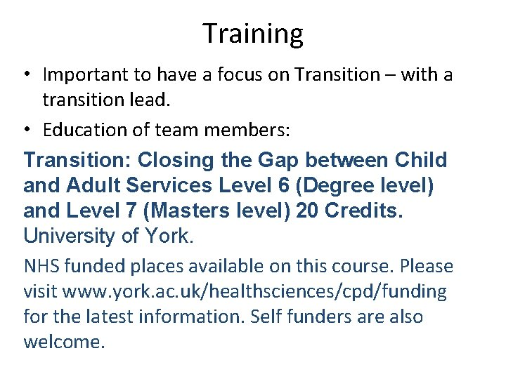 Training • Important to have a focus on Transition – with a transition lead.