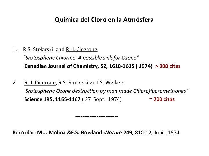Química del Cloro en la Atmósfera 1. R. S. Stolarski and R. J. Cicerone