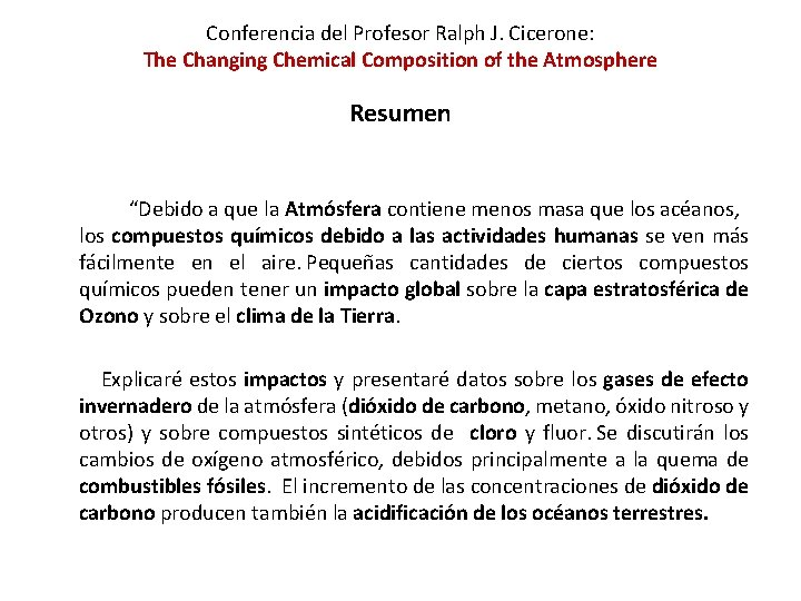 Conferencia del Profesor Ralph J. Cicerone: The Changing Chemical Composition of the Atmosphere Resumen