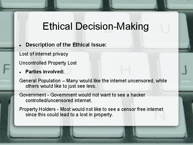 Ethical Decision-Making Description of the Ethical Issue: Lost of internet privacy Uncontrolled Property Lost