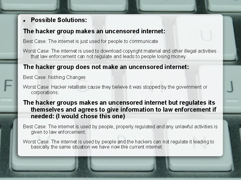 Possible Solutions: The hacker group makes an uncensored internet: Best Case: The internet