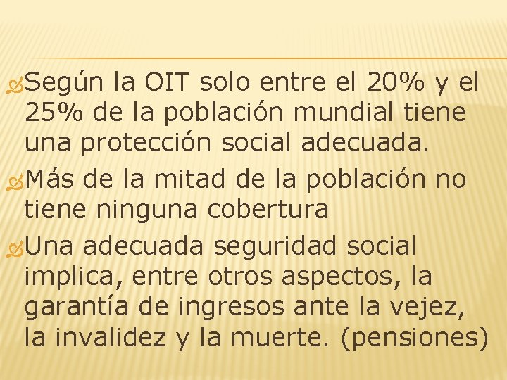 Según la OIT solo entre el 20% y el 25% de la población