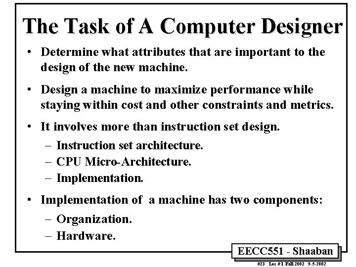 The Task of A Computer Designer • Determine what attributes that are important to