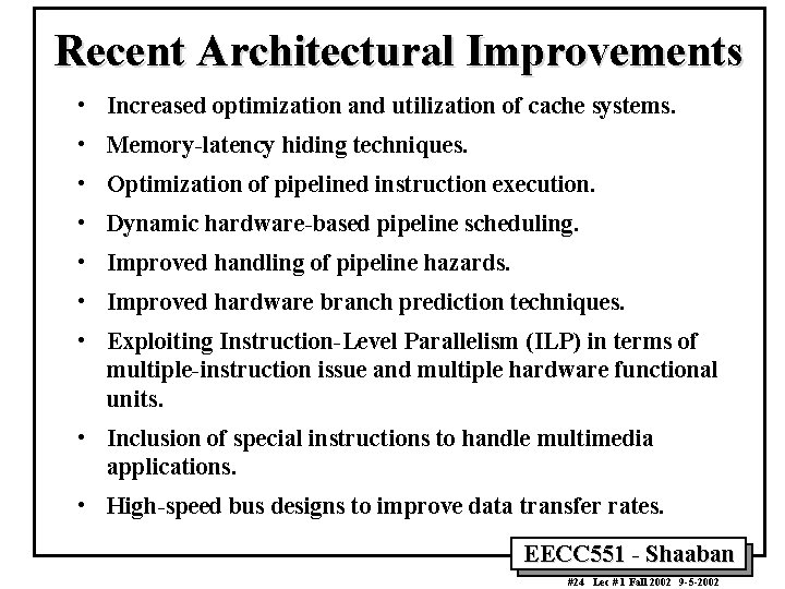 Recent Architectural Improvements • Increased optimization and utilization of cache systems. • Memory-latency hiding