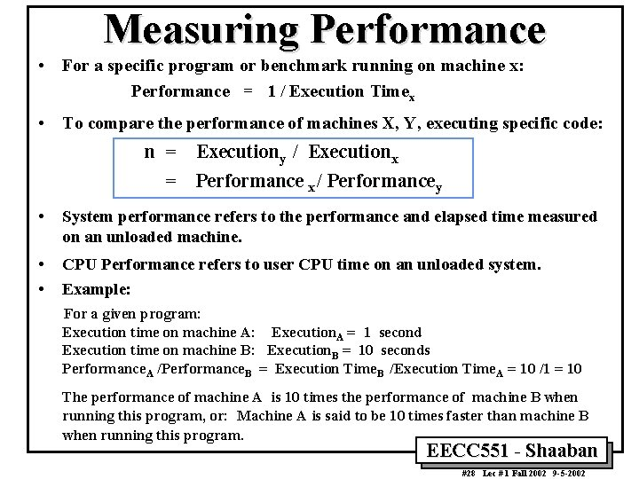 Measuring Performance • For a specific program or benchmark running on machine x: Performance