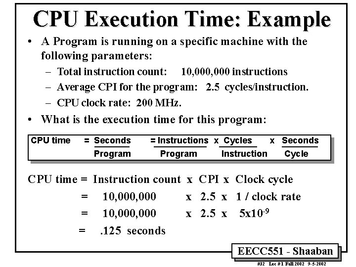 CPU Execution Time: Example • A Program is running on a specific machine with