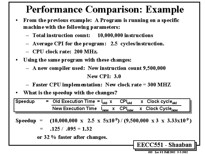 Performance Comparison: Example • From the previous example: A Program is running on a