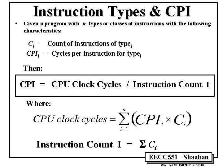 Instruction Types & CPI • Given a program with n types or classes of