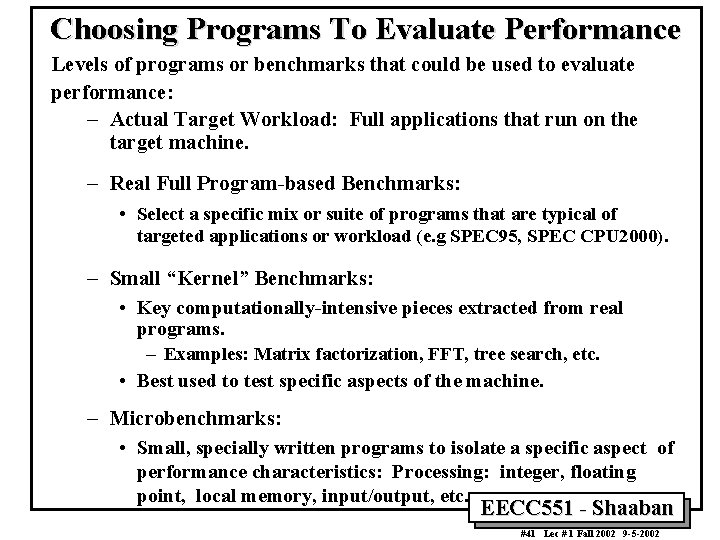 Choosing Programs To Evaluate Performance Levels of programs or benchmarks that could be used