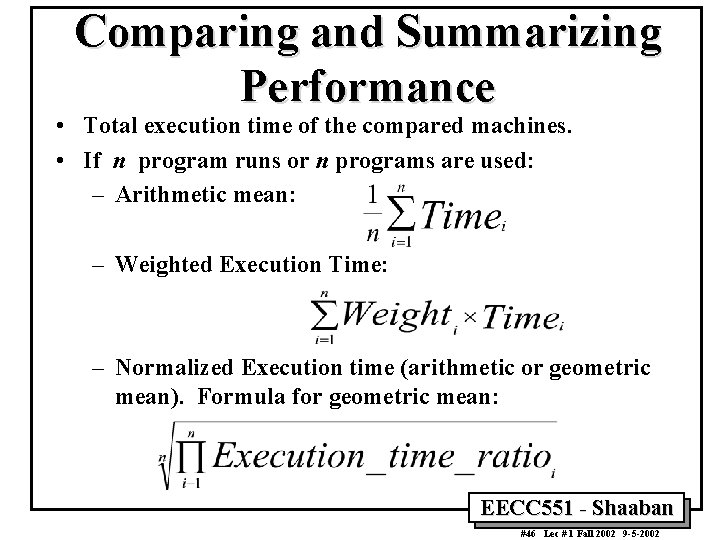 Comparing and Summarizing Performance • Total execution time of the compared machines. • If
