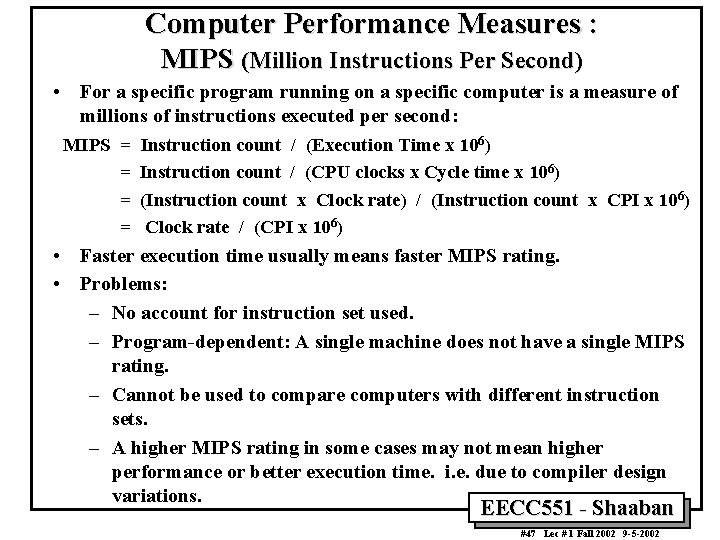 Computer Performance Measures : MIPS (Million Instructions Per Second) • For a specific program
