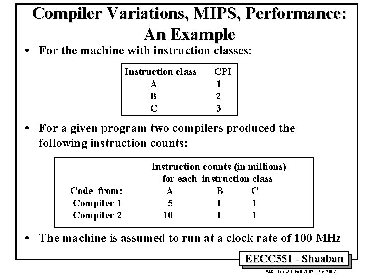 Compiler Variations, MIPS, Performance: An Example • For the machine with instruction classes: Instruction