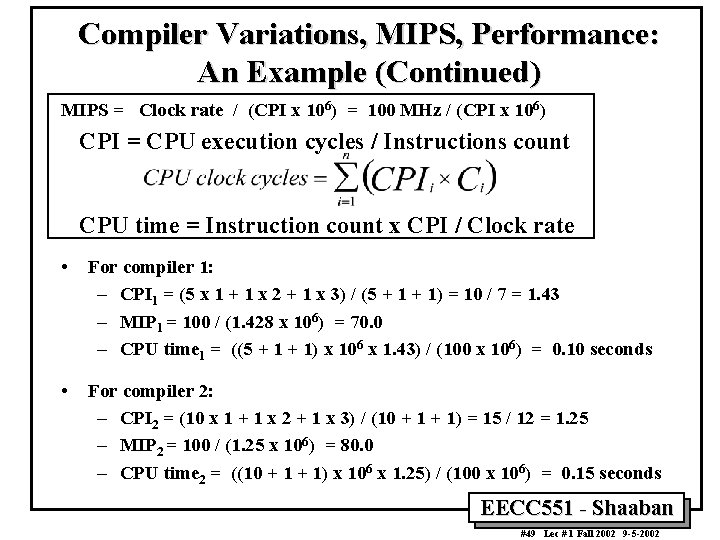 Compiler Variations, MIPS, Performance: An Example (Continued) MIPS = Clock rate / (CPI x