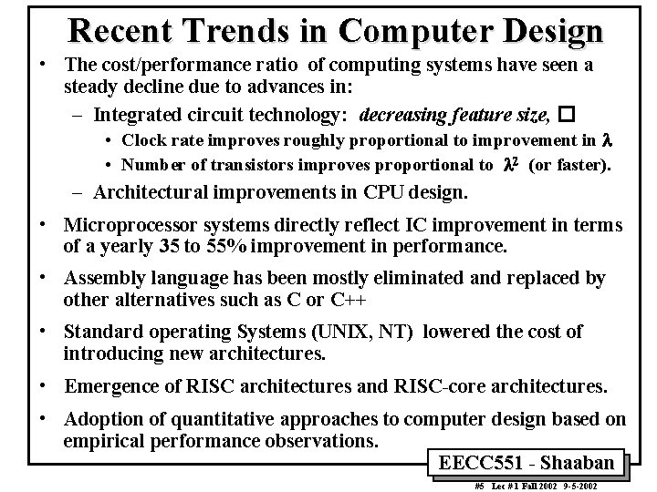 Recent Trends in Computer Design • The cost/performance ratio of computing systems have seen