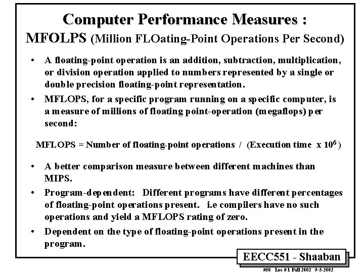 Computer Performance Measures : MFOLPS (Million FLOating-Point Operations Per Second) • A floating-point operation