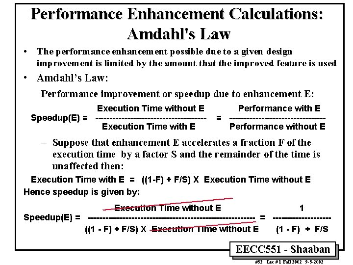 Performance Enhancement Calculations: Amdahl's Law • The performance enhancement possible due to a given