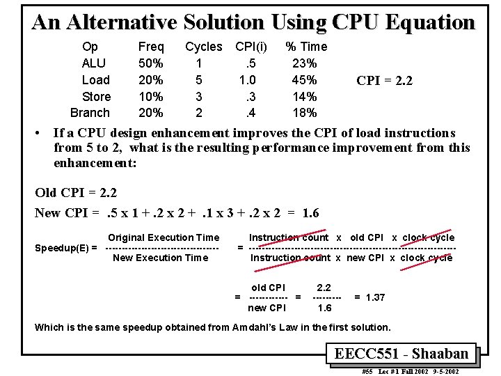 An Alternative Solution Using CPU Equation Op ALU Load Store Branch Freq 50% 20%
