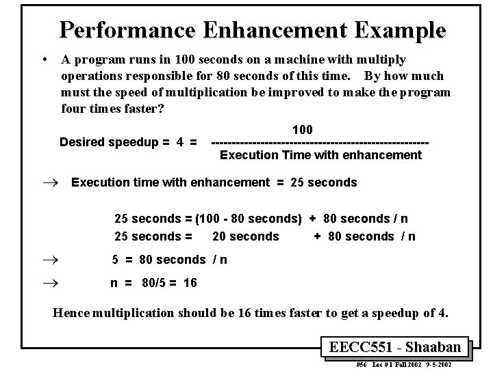 Performance Enhancement Example • A program runs in 100 seconds on a machine with