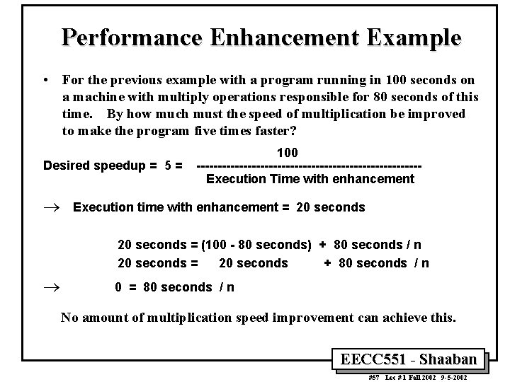Performance Enhancement Example • For the previous example with a program running in 100