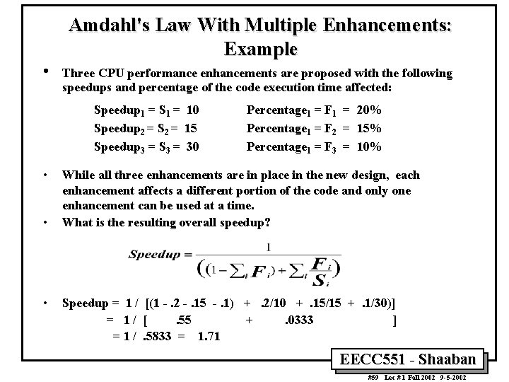 Amdahl's Law With Multiple Enhancements: Example • Three CPU performance enhancements are proposed with