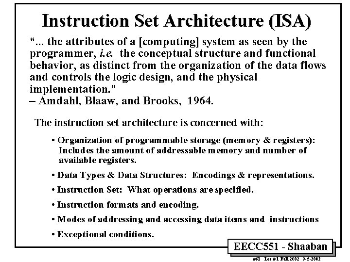 """Instruction Set Architecture (ISA) """". . . the attributes of a [computing] system as"""