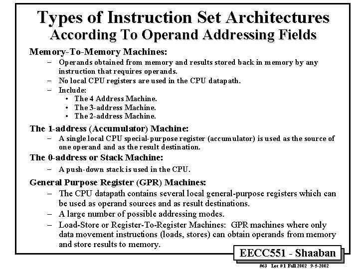 Types of Instruction Set Architectures According To Operand Addressing Fields Memory-To-Memory Machines: – Operands