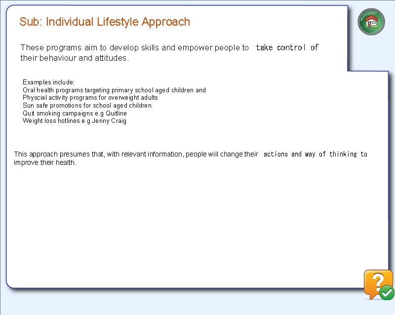 Sub: Individual Lifestyle Approach These programs aim to develop skills and empower people to