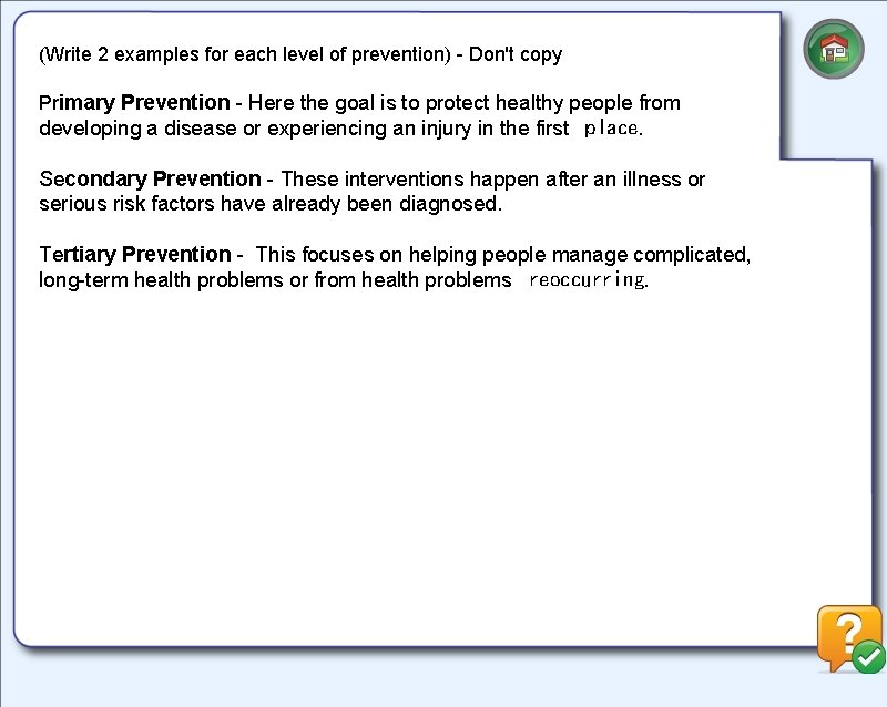 (Write 2 examples for each level of prevention) - Don't copy Primary Prevention -