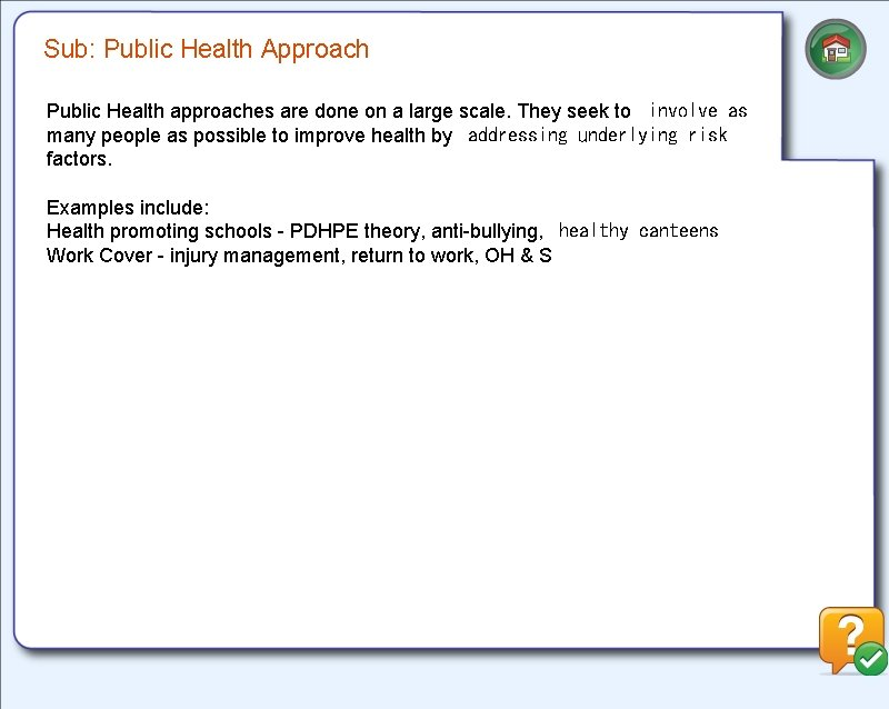Sub: Public Health Approach Public Health approaches are done on a large scale. They