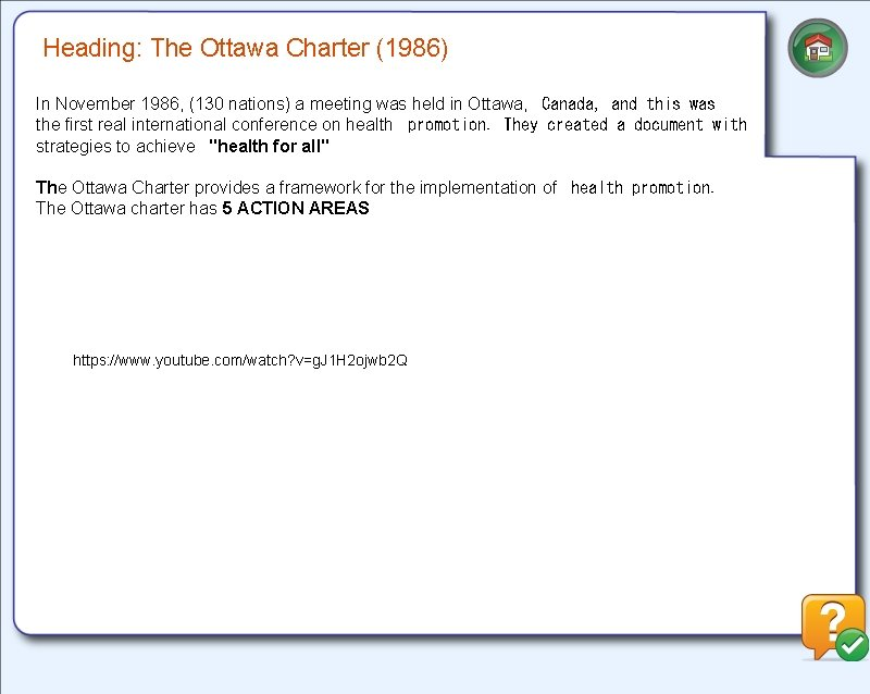 Heading: The Ottawa Charter (1986) In November 1986, (130 nations) a meeting was held