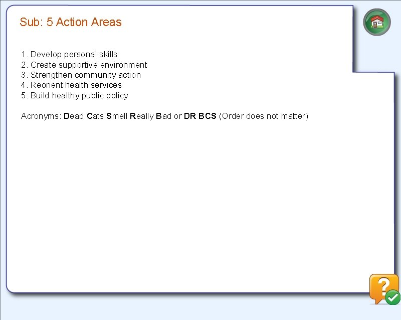 Sub: 5 Action Areas 1. Develop personal skills 2. Create supportive environment 3. Strengthen