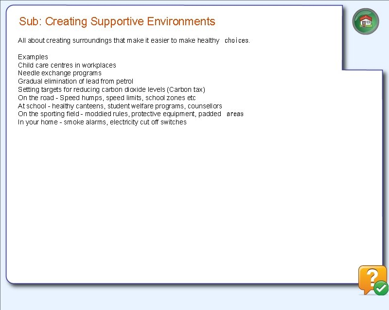 Sub: Creating Supportive Environments All about creating surroundings that make it easier to make