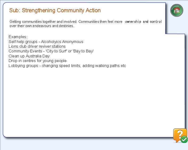 Sub: Strengthening Community Action Getting communities together and involved. Communities then feel more ownership