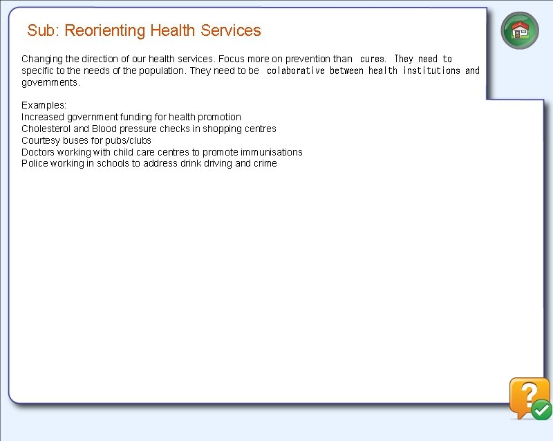 Sub: Reorienting Health Services Changing the direction of our health services. Focus more on