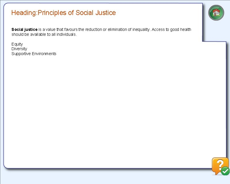 Heading: Principles of Social Justice Social justice is a value that favours the reduction