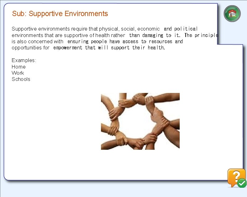 Sub: Supportive Environments Supportive environments require that physical, social, economic and political environments that