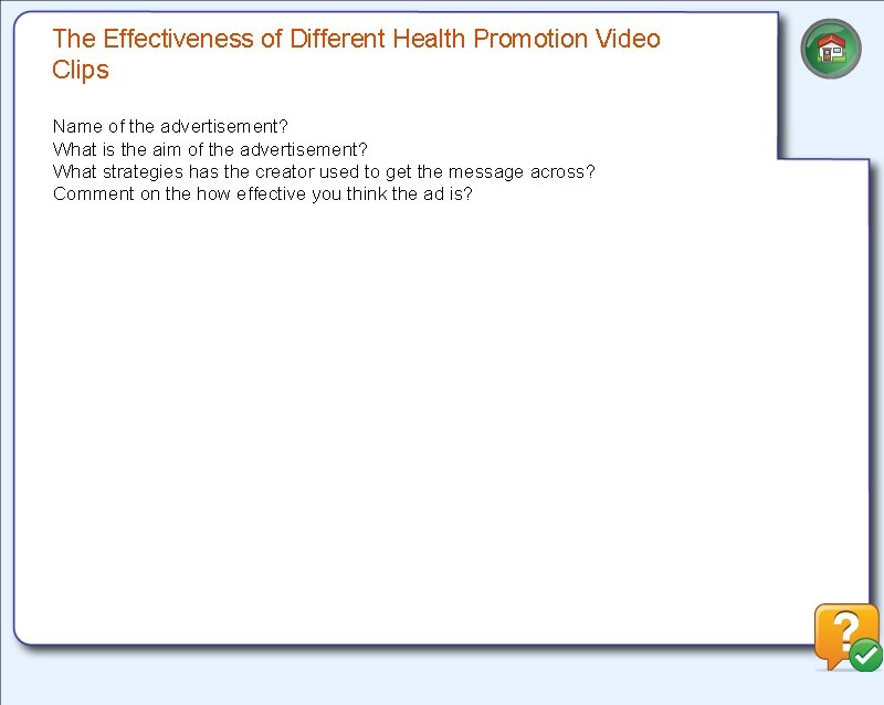 The Effectiveness of Different Health Promotion Video Clips Name of the advertisement? What is