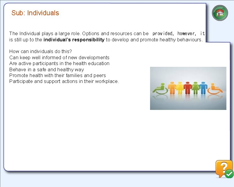 Sub: Individuals The Individual plays a large role. Options and resources can be provided,