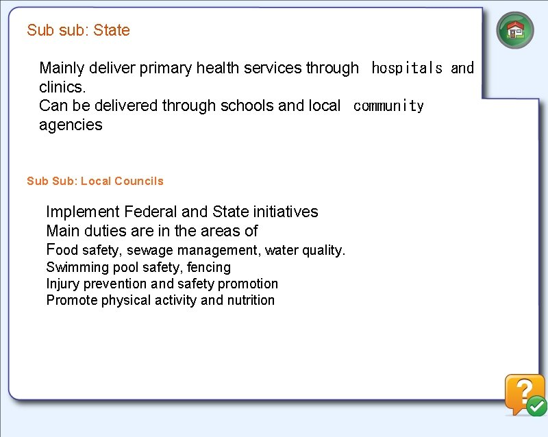 Sub sub: State Mainly deliver primary health services through hospitals and clinics. Can be