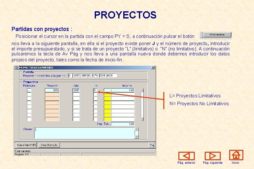 PROYECTOS Partidas con proyectos : Posicionar el cursor en la partida con el campo