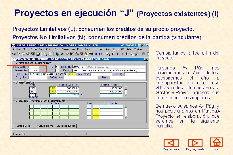 """Proyectos en ejecución """"J"""" (Proyectos existentes) (I) Proyectos Limitativos (L): consumen los créditos de"""