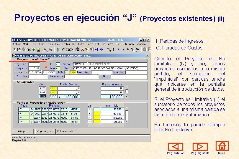 """Proyectos en ejecución """"J"""" (Proyectos existentes) (II) I: Partidas de Ingresos G: Partidas de"""