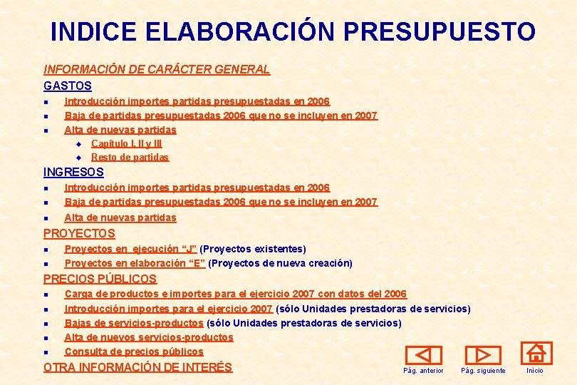 INDICE ELABORACIÓN PRESUPUESTO INFORMACIÓN DE CARÁCTER GENERAL GASTOS n n n Introducción importes partidas